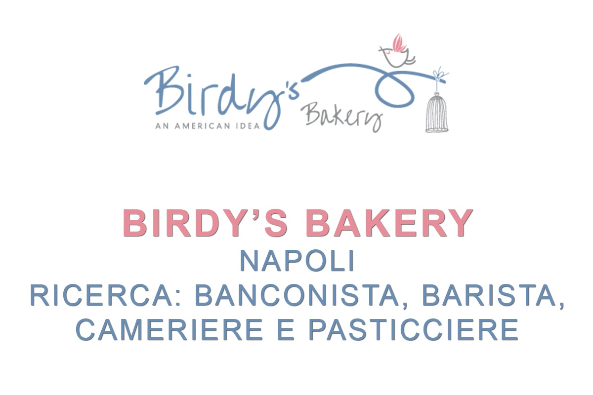BIRDY'S BAKERY NAPOLI RICERCA PERSONALE