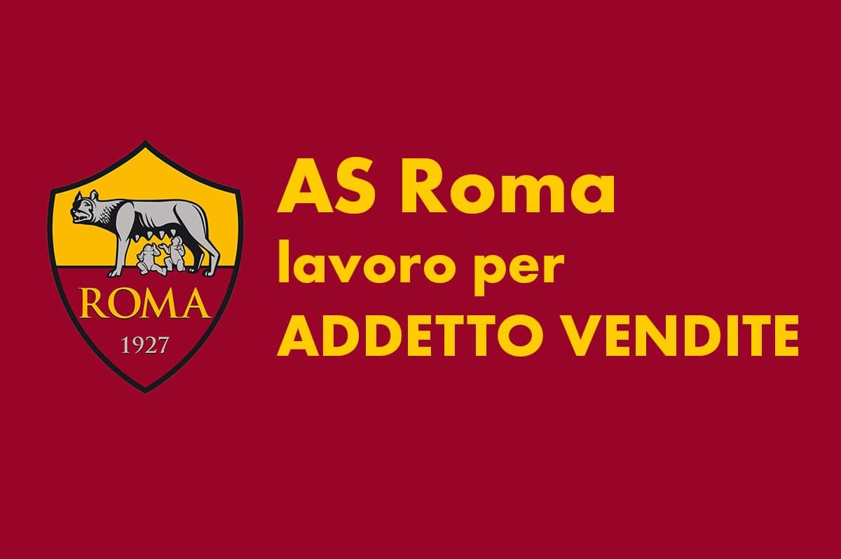 As Roma Lavoro Per Addetto Alle Vendite Workisjob