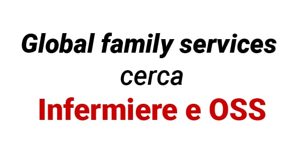 Global family services cerca Infermiere e Oss
