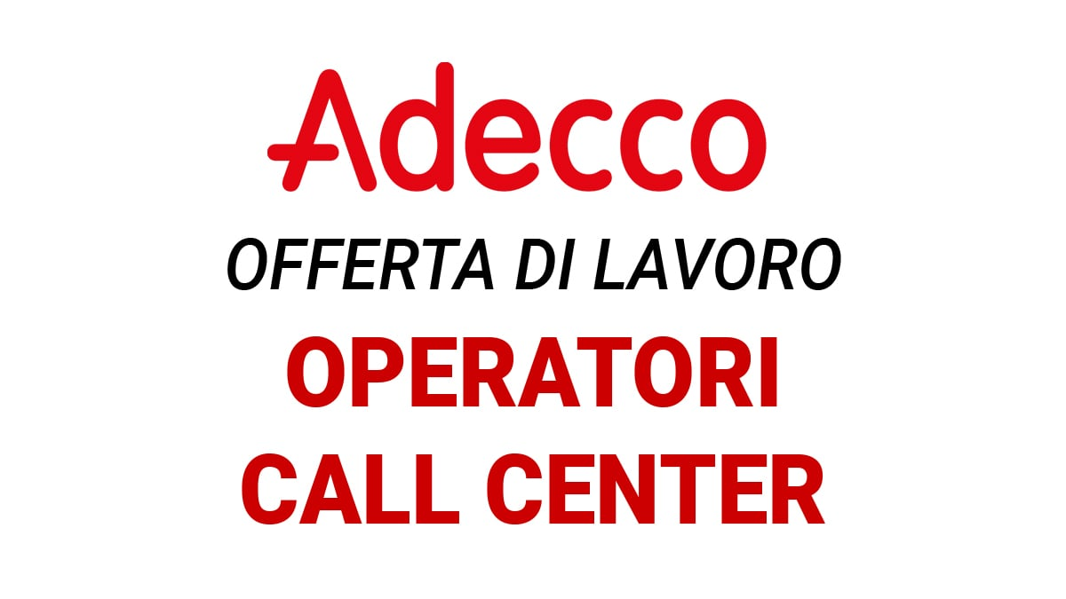 Offerta di lavoro per OPERATORI CALL CENTER
