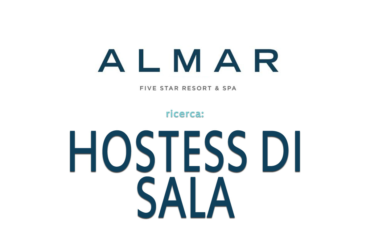 Almar Jesolo Resort & Spa ricerca HOSTESS DI SALA