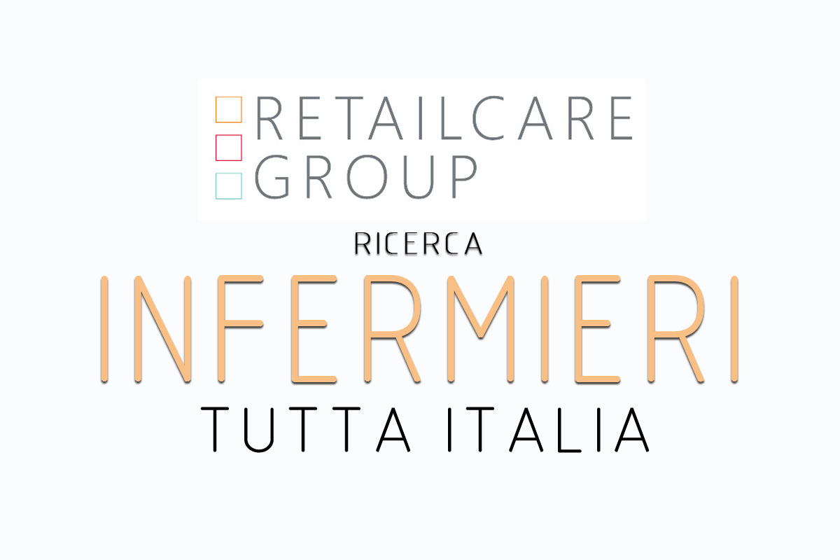Retail Care Group ricerca INFERMIERI in tutta ITALIA