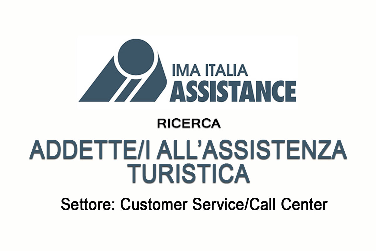 IMA ITALIA ASSISTANCE ricerca ADDETTE/I ALL'ASSISTENZA TURISTICA