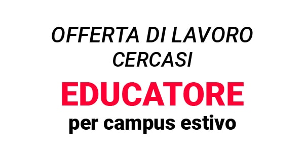 Cercasi EDUCATORE per Campus in Fattoria a Merate