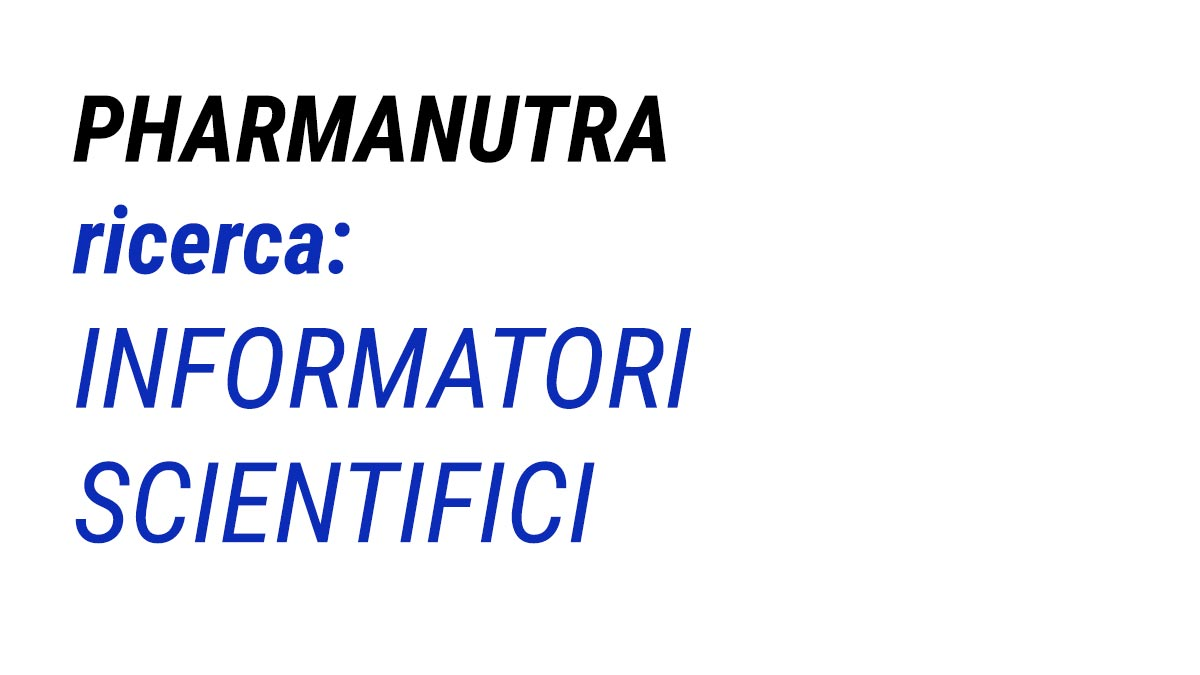 lavoro per INFORMATORI SCIENTIFICI del FARMACO PharmaNutra