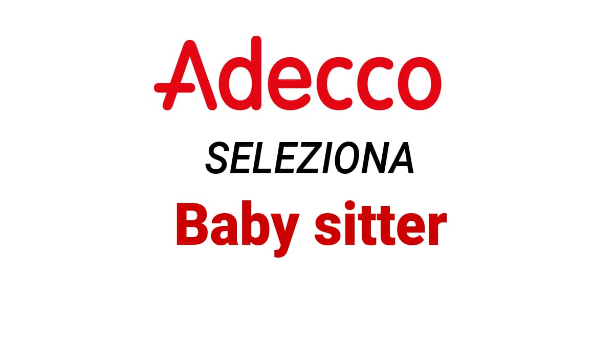 Adecco ricerca Baby sitter - Agosto 2019