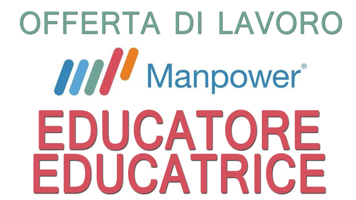 Manpower ricerca EDUCATORE EDUCATRICE