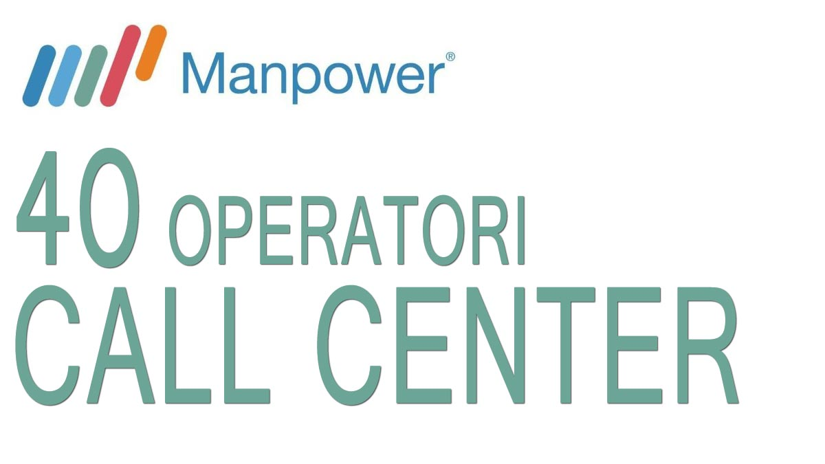 40 OPERATORI CALL CENTER offerta di lavoro MANPOWER