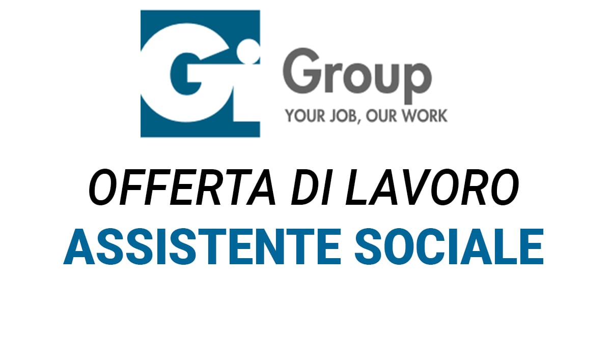 Gi Group ricerca ASSISTENTE SOCIALE