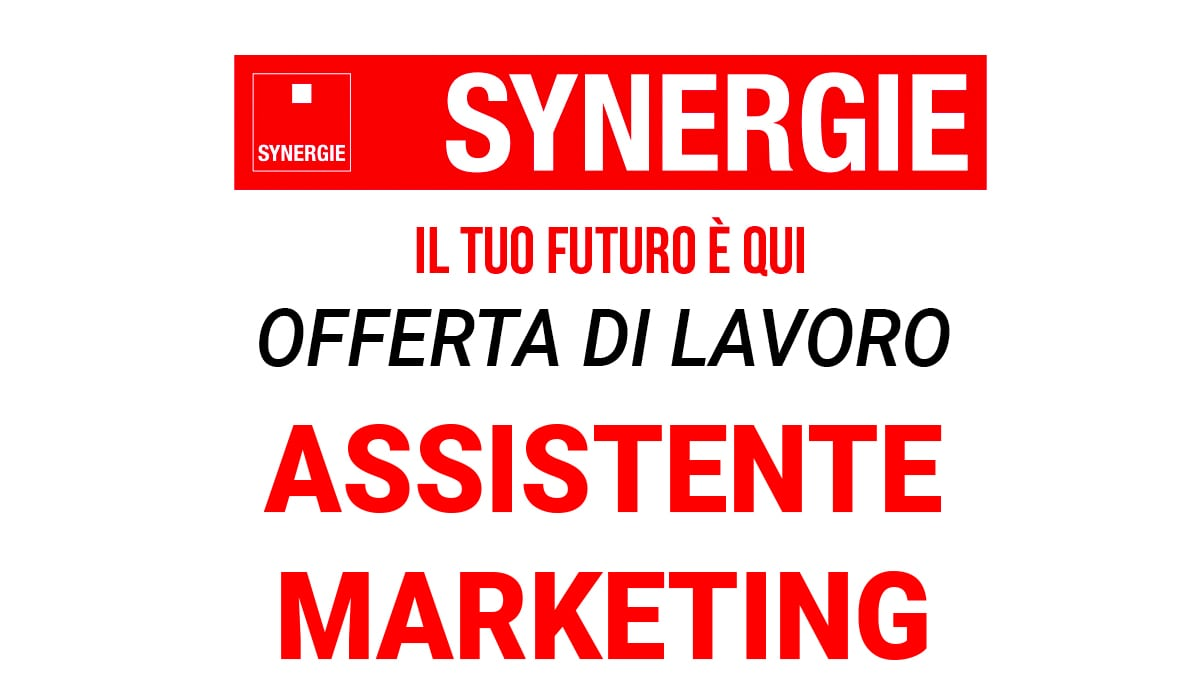 Synergie Italia ricerca un ASSISTENTE MARKETING