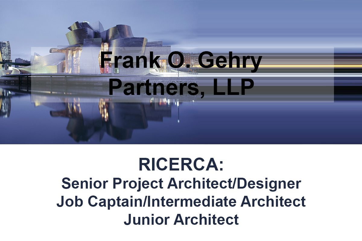 Frank O. Gehry Partners, LLP ricerca nuove figure professionali