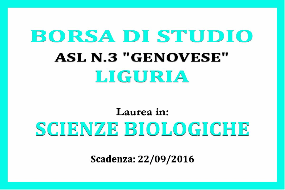 LIGURIA: borsa di studio per laureati in SCIENZE BIOLOGICHE