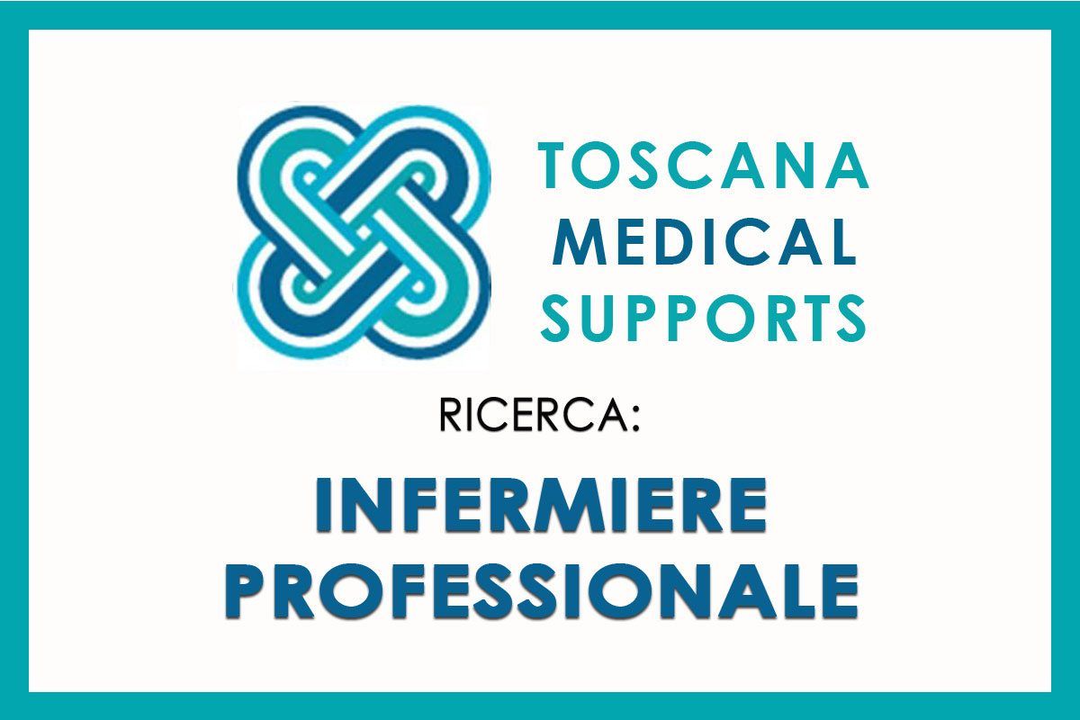 TOSCANA MEDICAL SUPPORTS ricerca INFERMIERE